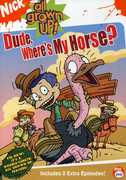 All Grown Up!: Dude, Where's My Horse? , Kath Soucie