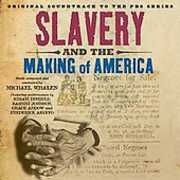 Slavery and the Making of America (Original Soundtrack)