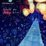 Would You Believe in Love [Import] , Uzu Believe Luv