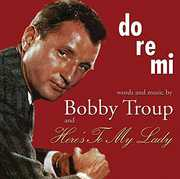 Do-Re-Mi & Heres to My Lady , Bobby Troup