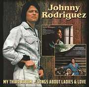 My Third Album /  Songs About Ladies & Love , Johnny Rodriguez