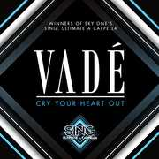 Cry Your Heart Out [Import] , Vade