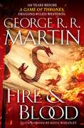 Fire and Blood: 300 Years Before A Game of Thrones (A Targaryen History)