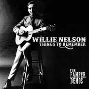 Things To Remember - Pamper Demos , Willie Nelson