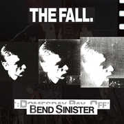 Bend Sinister /  the Domesday Pay-Off - Plus , The Fall