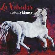 Caballo Blanco [Import] , La Valvular