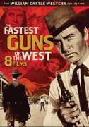 The William Castle Western Collection: The Fastest Guns of the West: 8 Films