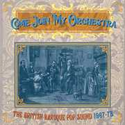 Come Join My Orchestra: British Baroque Pop Sound 1967-1973 /  Various [Import]