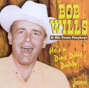 He's a Ding Dong Daddy [Import] , Bob Wills