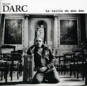 Taille de Mon Ame [Import] , Daniel Darc