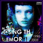 Losing the Memory! 1995-2005