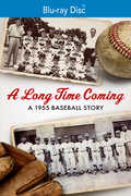 Long Time Coming: A 1955 Baseball Story , Andrew Young
