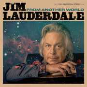 From Another World , Jim Lauderdale