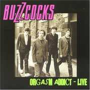 Orgasm Addict Live , Buzzcocks