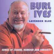 Lavender Blue: Songs Of Charm Humour and Sincerity [Import] , Burl Ives