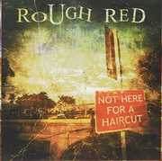 Not Here for a Haircut [Import] , Rough Red