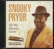 All My Money Gone , Snooky Pryor