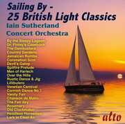 Sailing By- 25 British Light Classics , Iain Sutherland Concert Orchestra