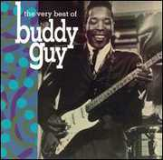 Very Best of , Buddy Guy