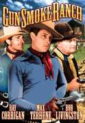 "Gunsmoke Ranch , Ray ""Crash"" Corrigan"