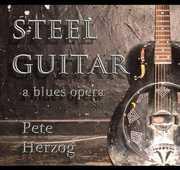 Steel Guitar: Blues Opera