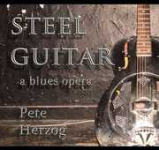 Steel Guitar: Blues Opera