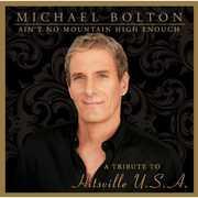 Ain't No Mountain High Enough: Tribute Hitsville , Michael Bolton