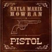 Pistol [Import] , Kayla Howran