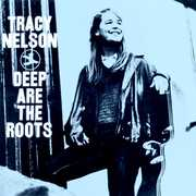 Deep Are The Roots , Tracy Nelson