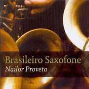 Brasileiro Saxofone [Import] , Nailor Proveta