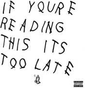 If You're Reading This It's Too Late [Explicit Content] , Drake
