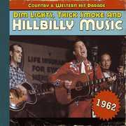 Dim Lights, Thick Smoke and Hillbilly Music, 1962 , Various Artists