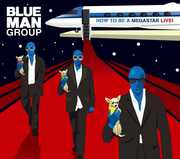 How to Be a Megastar 2.1 , Blue Man Group