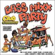Bass Mixx Party Club Classics [Explicit Content] , Various Artists