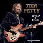 Wild And Free: Uncut Interview Sessions , Tom Petty
