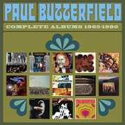 Complete Albums: 1965-1980 , Paul Butterfield Blues Band