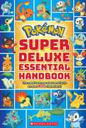 Super Deluxe Essential Handbook (Pokemon): The Need-to-Know Stats and Facts on Over 800 Characters