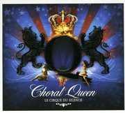 Choral Queen [Import] , Le Cirque Du Silence