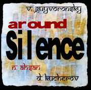 Around Silence [Import] , Ahsan Guyvoronsky Kucherov