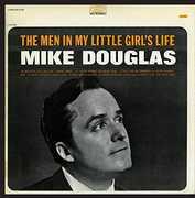 Men in My Little Girl's Life , Mike Douglas