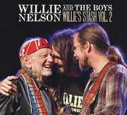 Willie And The Boys: Willie's Stash, Vol. 2 , Willie Nelson