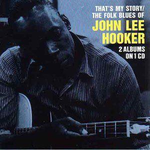 That's My Story/ Folk Blues of John Lee Hooker [Import]