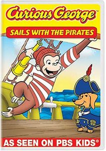Curious George: Sails With the Pirates and Other Curious Capers