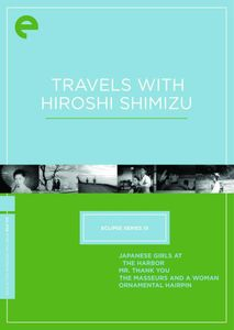 Travels With Hiroshi Shimizu (Criterion Collection - Eclipse Series 15)