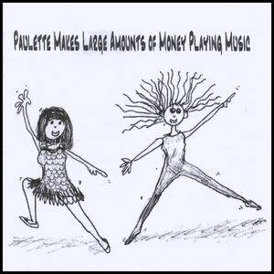 Paulette Makes Large Amounts of Money Playing Musi