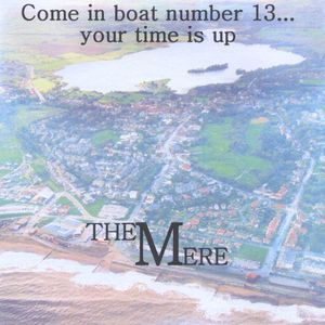 Come in Boat Number 13 Your Time Is Up