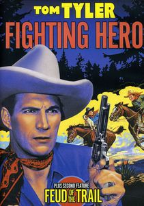 Tom Tyler Double Feature: Fighting Hero /  Feud of the Trail