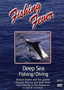 Fishing Fever: Deep Sea Fishing /  Diving: Volume 3 With Patrick Wayne And