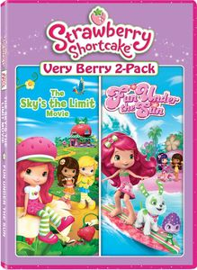 The Strawberry Shortcake Movie: The Sky's the Limit /  Strawberry Shortcake: Fun Under the Sun