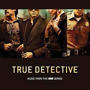 True Detective (Original Soundtrack)